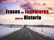 Arqueología Guerrilla: Frases Ingenieros para Historia
