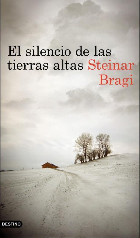 EL SILENCIO DE LAS TIERRAS ALTAS, de STEINAR BRAGI