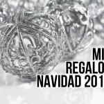 MIS REGALOS DE NAVIDAD 2015