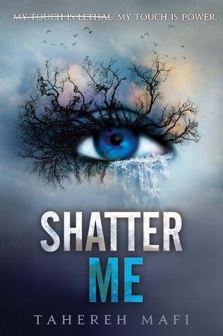 Shatter Me (Shatter Me, #1):