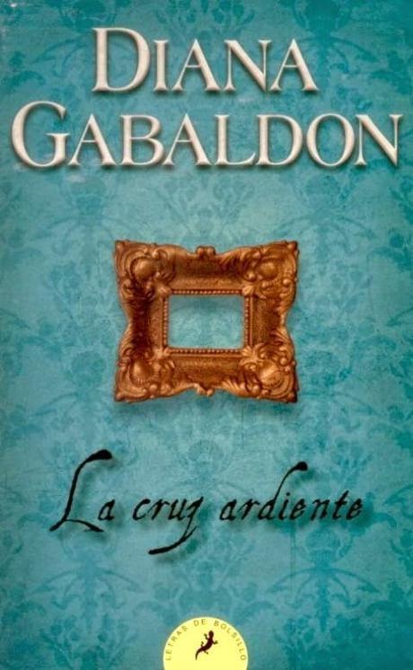 La cruz ardiente - Diana Gabaldon: