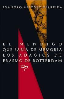 Reseña | El mendigo que sabía de memoria los adagios de Erasmo de Rotterdam | Evandro Affonso Ferreira