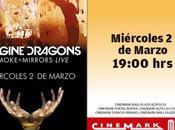 Recital Imagine Dragons: Smoke Mirrors Live debuta Marzo @CinemarkChile