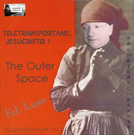 THE OUTER SPACE - TELETRANSPÓRTAME, JESUCRISTO! ( Ed. Luxe 2016 )