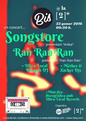 13ª Fiesta BIS a La [2]: Songstore, Ran Ran Ran...