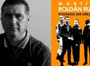 ENTRELÍNEAS: Martín Roldán, autor 'Podemos héroes'