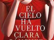 cielo vuelto. Clara Sánchez