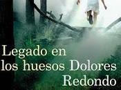 LEGADO HUESOS Dolores Redondo