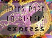 Ideas para hacer disfraces express Carnaval