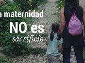 ¿Ser madre sacrificio?
