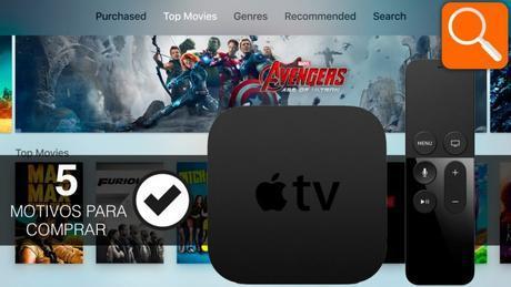 5 motivos para comprar por los que comprar el nuevo  Apple TV
