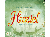 Reseña: Huziel, significa quiero- Rocio Carmoan