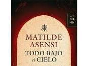 Todo bajo cielo, Matilde Asensi