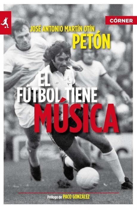 """José Antonio Martín Otín """"Petón"""" – El fútbol tiene música"""