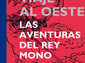 """Viaje Oeste. aventuras Mono"", autor anónimo escrito siglo"
