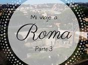 viaje Roma (III parte)
