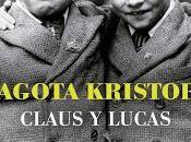Claus Lucas Agota Kristof