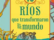 """ríos transformaron mundo"""", Marilee Peters (Ilustraciones Rosen)"""