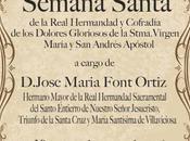 Pregón Semana Santa Real Hermandad Cofradía Dolores Gloriosos Stma. Virgen María Andrés Apóstol.