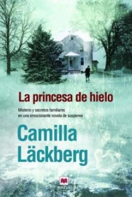 La princesa de hielo | Camilla Läckberg