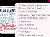 Reseña: Algo sencillo como tuitear quiero, Blue Jeans