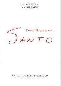 http://editorialcirculorojo.com/la-aventura-mas-grande-como-llegar-a-ser-santo/
