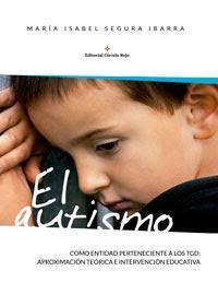 http://editorialcirculorojo.com/el-autismo-como-entidad-perteneciente-a-los-tgd-aproximacion-teorica-e-intervencion-educativa/