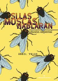 http://editorialcirculorojo.com/si-las-moscas-hablaran-edicion-especial/