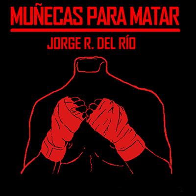 Muñecas para matar - Jorge R. del Río