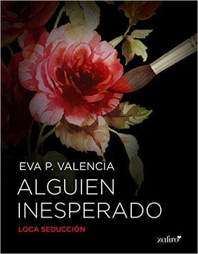 Alguien Inesperado | Autor: Eva P. Valencia