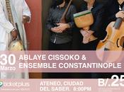 Ablaye Cissoko Ensemble Constantinople Panamá