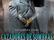 Cazadores Sombras: Orígenes Ángel Mecánico, Cassandra Clare