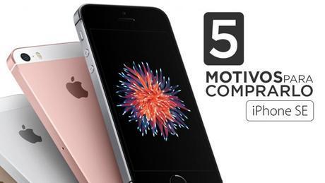iPhone SE, cinco razones para comprarlo