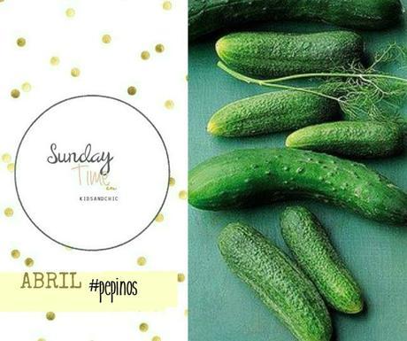 Sunday's Time Abril #Recetasconpepino