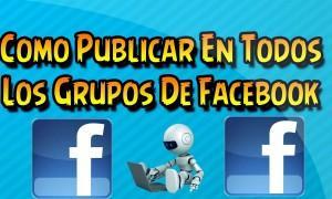 Publica masivamente en grupos de facebook sin robots