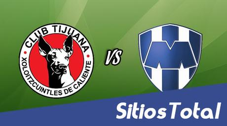 Ver Xolos Tijuana vs Monterrey en Vivo – J14 Clausura 2016 – Viernes 15 de Abril del 2016