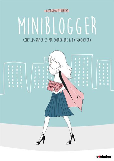 Miniblogger, consejos prácticos para sobrevivir a la blogosfera