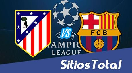 Atletico Madrid vs Barcelona en Vivo – Vuelta Cuartos de Final Champions League – Miércoles 13 de Abril del 2016