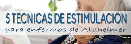 5 TÉCNICAS de estimulación para enfermos de Alzheimer