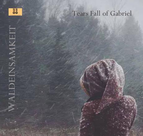 TEARS FALL OF GABRIEL - WALDEINSAMKEIT 2016