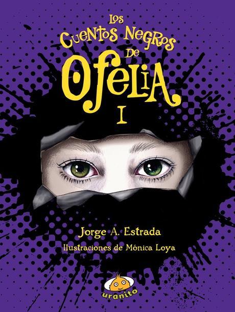 Reseña: Los cuentos negros de Ofelia, Jorge A. Estrada