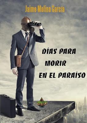 Jaime Molina Garcia - Días para morir en el paraíso