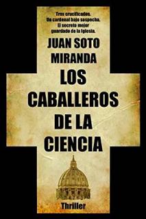 Juan Soto Miranda: Los Caballeros de la Ciencia. El Secreto de la Iglesia