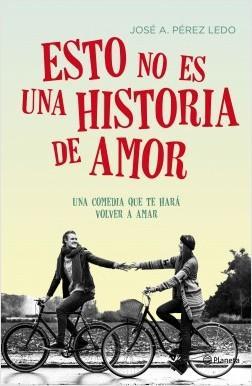Esto no es una historia de amor | José Ángel Pérez Ledo