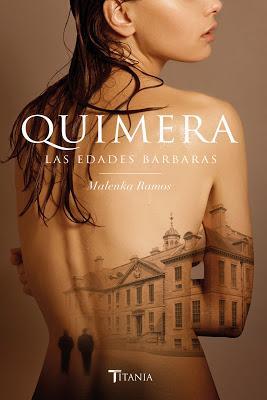 Reseña   Quimera. Las edades bárbaras, Malenka Ramos