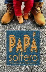 Recomendación Wattpad n° 52: Papá soltero | Alexandria Figueroa