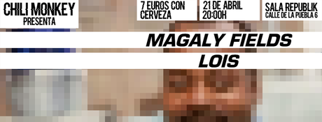 Chili Monkey se presenta con  Magaly Fields y Lois en Sala Republik