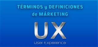 Términos y Definiciones de Márketing: UX