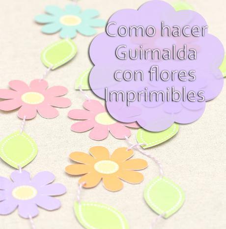 Como hacer guirnalda con flores imprimibles