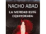 verdad está equivocada Nacho Abad